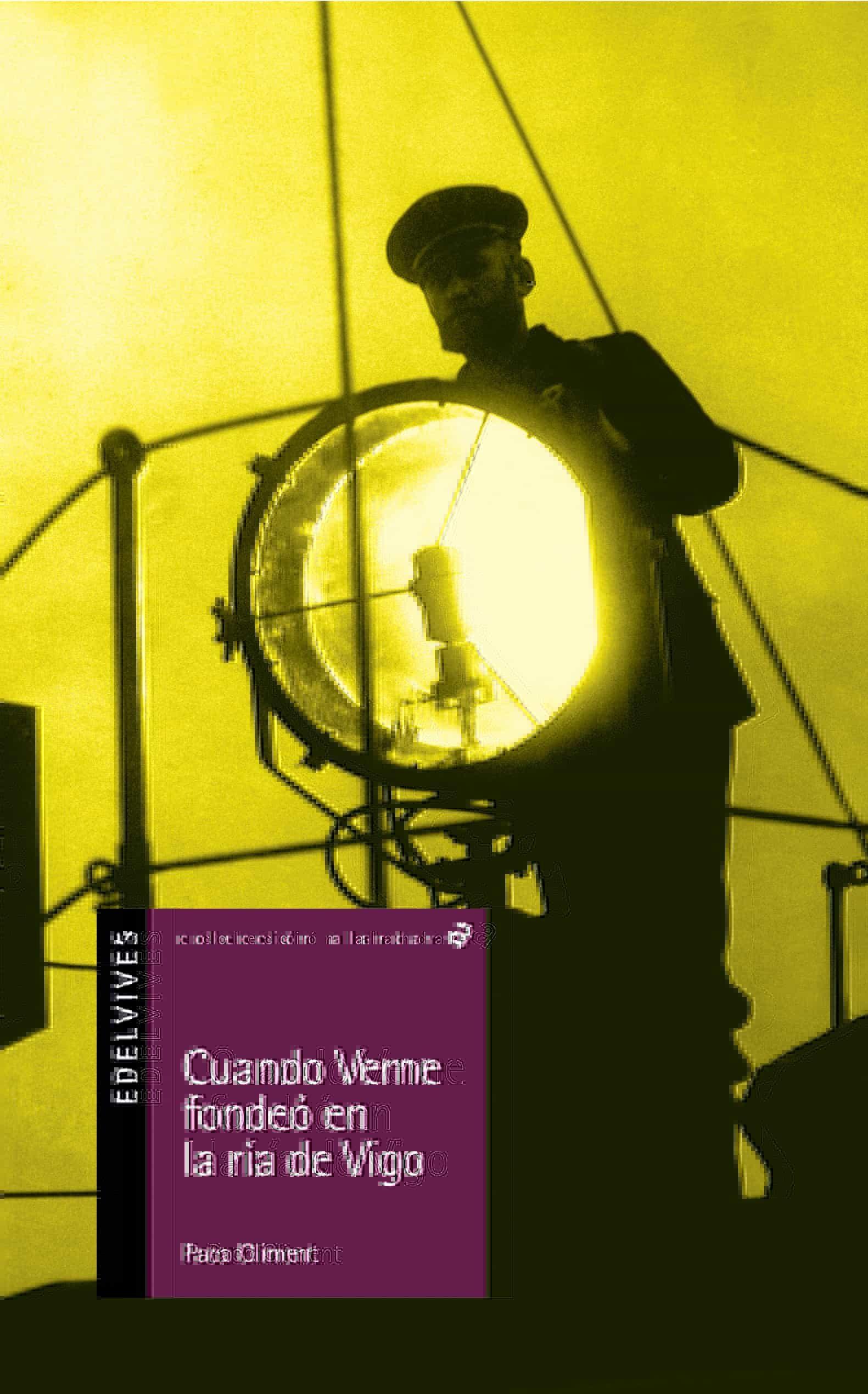 Cuando Verne Fondeo En La Ria De Vigo por Paco Climent epub