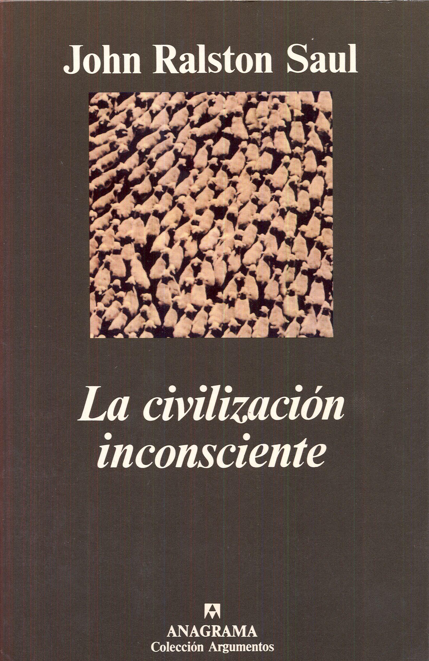 la civilizacion inconsciente-john ralston saul-9788433905451