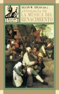Antologia De La Musica Del Renacimiento: La Musica En Europa Occi Dental, 1400-1600 por Vv.aa.