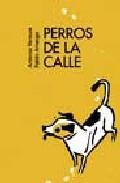 Perros De La Calle por Antonio Ventura;                                                                                    Pablo Amargo epub