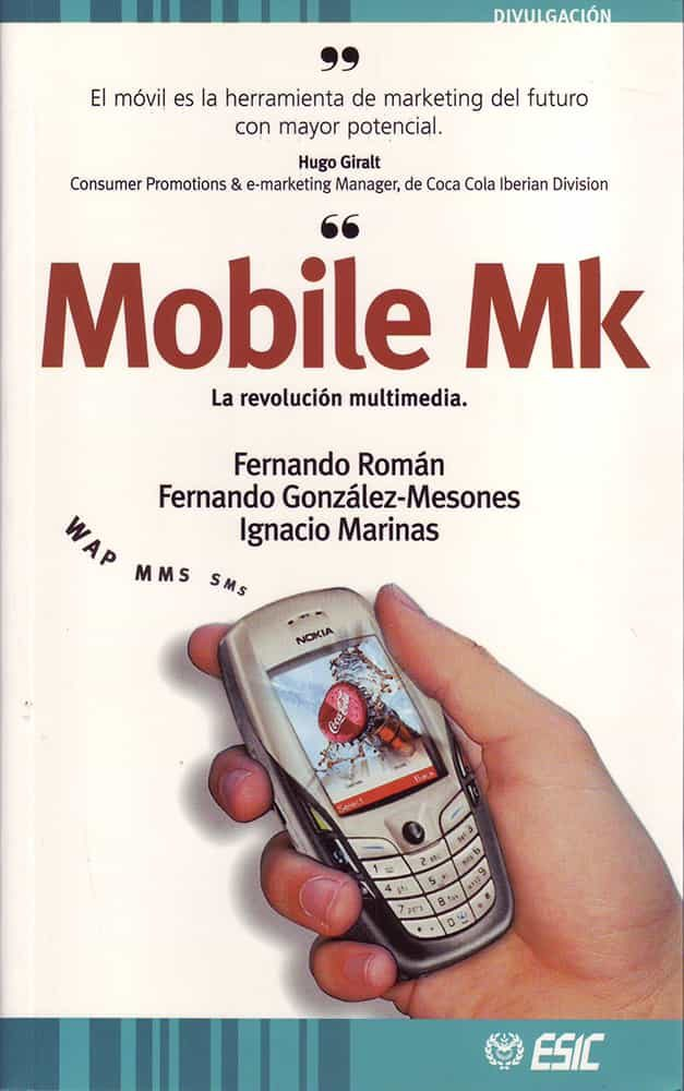 Mobile Mk: La Revolucion Multimedia por Fernando Roman Garcia;                                                                                    Fernando Gonzalez-mesones;                                                                                    Ignacio Marinas