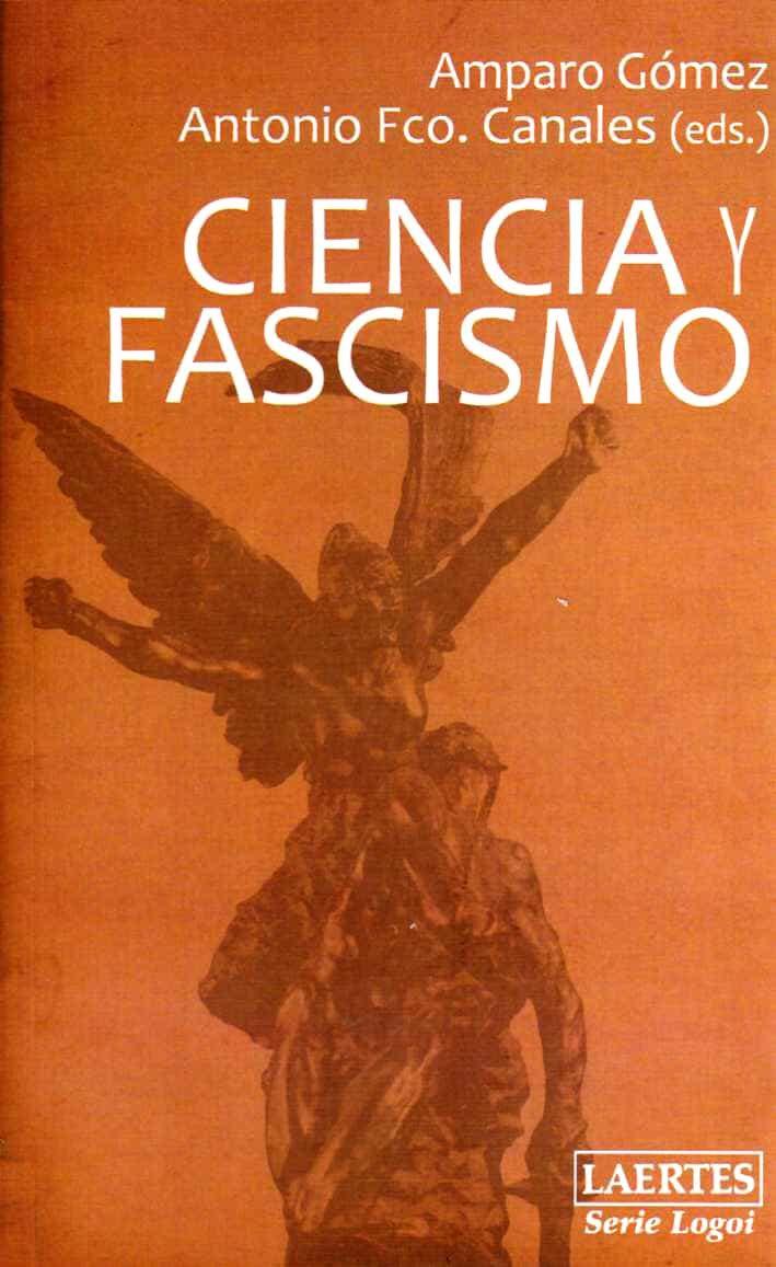 Ciencia Y Fascismo   por Amparo Gomez, Antonio Francisco Canales