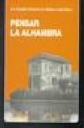 Pensar La Alhambra por J. Antonio Et Al Gonzalez Alcantud
