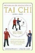 Programa De Iniciacion Al Tai Chi (incluye Dvd) por Graham Bryant;                                                                                    Lorraine James