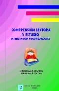 Comprension Lectora Y Estudio: Intervencion Psicopedagogica por Antonio Valles Arandiga;                                                                                    Consol Valles Tortosa