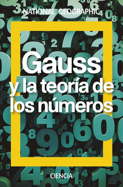 Gauss. La Teoria De Los Numeros por Antonio Rufian Lizana
