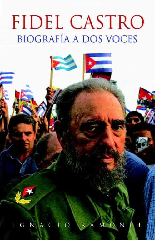 Fidel Castro: Biografia A Dos Voces por Ignacio Ramonet epub