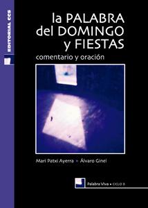 La Palabra Del Domingo Y Fiestas. Ciclo B: Comentario Y Oracion por Alvaro Ginel;                                                                                    Mari Patxi Ayerra Gratis
