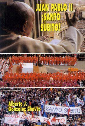 Juan Pablo Ii: ¡santo Subito!: Un Nuevo Pentecostes por Alberto J. Gonzalez Chaves Gratis