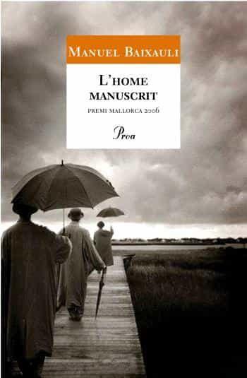 L Home Manuscrit (premi Mallorca De Narrativa) por Manuel Baixauli