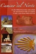 Camino Del Norte: Guia Practica Del Camino De Santiago Por La Cos Ta Y Del Camino Primitivo por Vv. Aa. Gratis