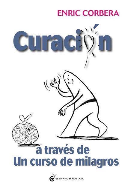 Curacion A Traves De Un Curso De Milagros por Enric Corbera