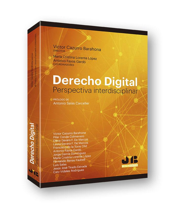 DERECHO DIGITAL, PERSPECTIVA INTERDISCIPLINAR | VICTOR CAZURRO ...