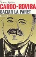 Saltar La Pared: Biografia De Josep Lluis Carod Rovira por Gemma Aguilera I Marcual
