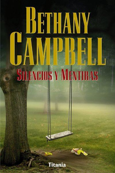 Silencios Y Mentiras por Bethany Campbell