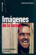 Imagenes De Locura: La Psicopatologia En El Cine por Beatriz Vera Poseck