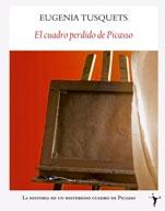 El Cuadro Perdido De Picasso por Eugenia Tusquets