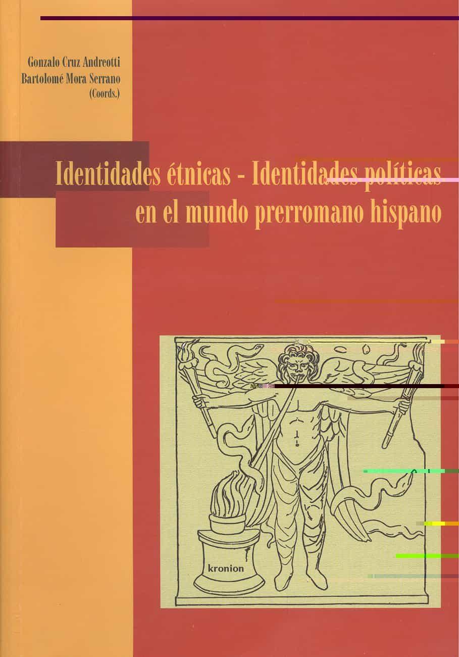 Identidades Etnicas-identidades Politicas En El Mundo Prerromano Hispano por Gonzalo Cruz Andreotti epub