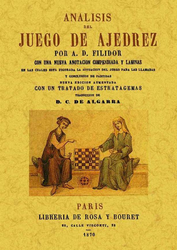 Analisis Del Juego Del Ajedrez (ed. Facsimil De La Ed. De 1827) por A. D. Filidor