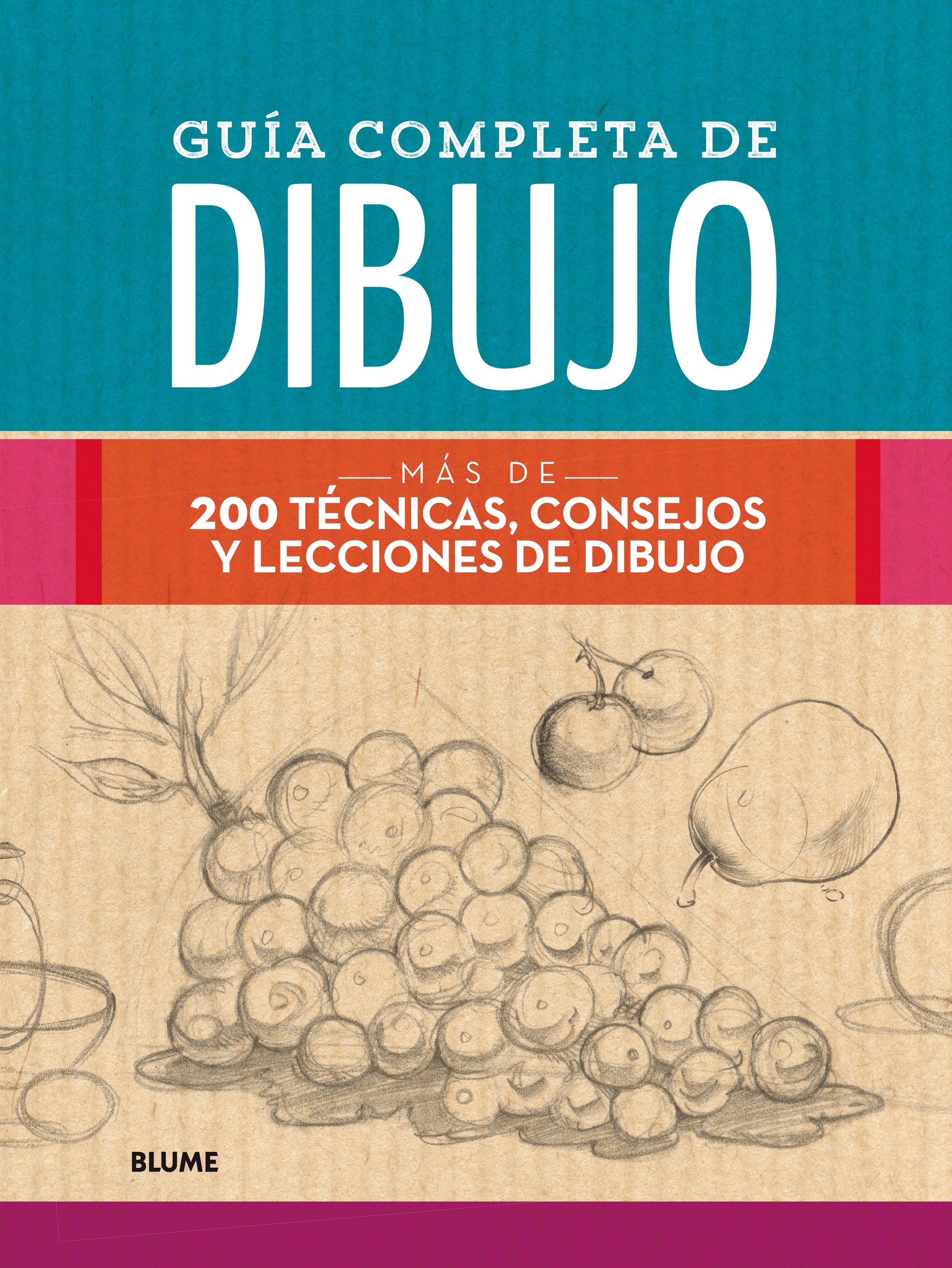 GUIA COMPLETA DE DIBUJO: MAS DE 200 TECNICAS, CONSEJOS Y LECCIONES ...