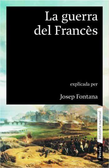 La Guerra Del Frances por Josep Fontana