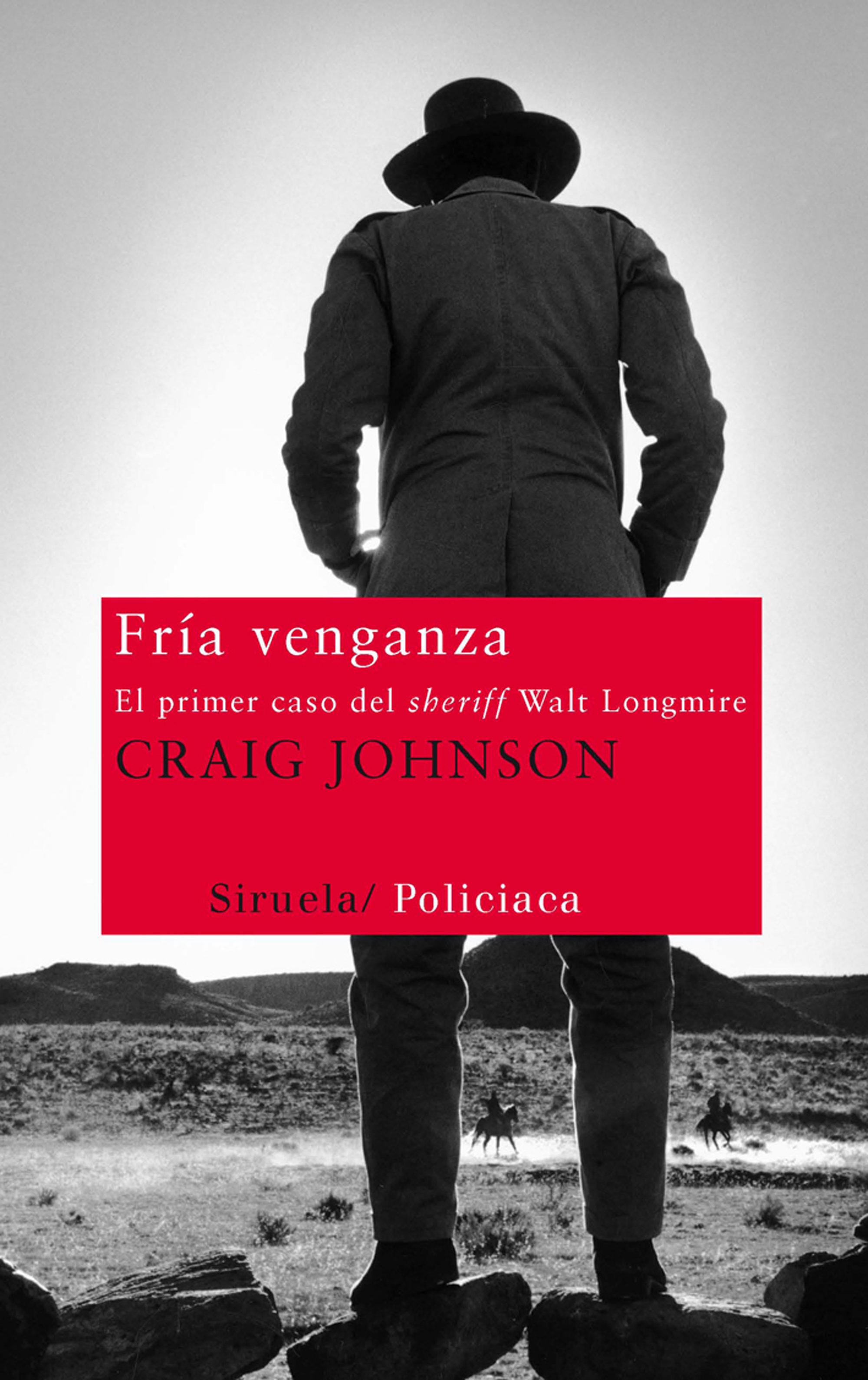 fria venganza: el primer caso del sheriff walt longmire-craig johnson-9788498415551