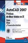 Autocad 2007 : Practicas De Dibujo Tecnico En 2d por Vv.aa.