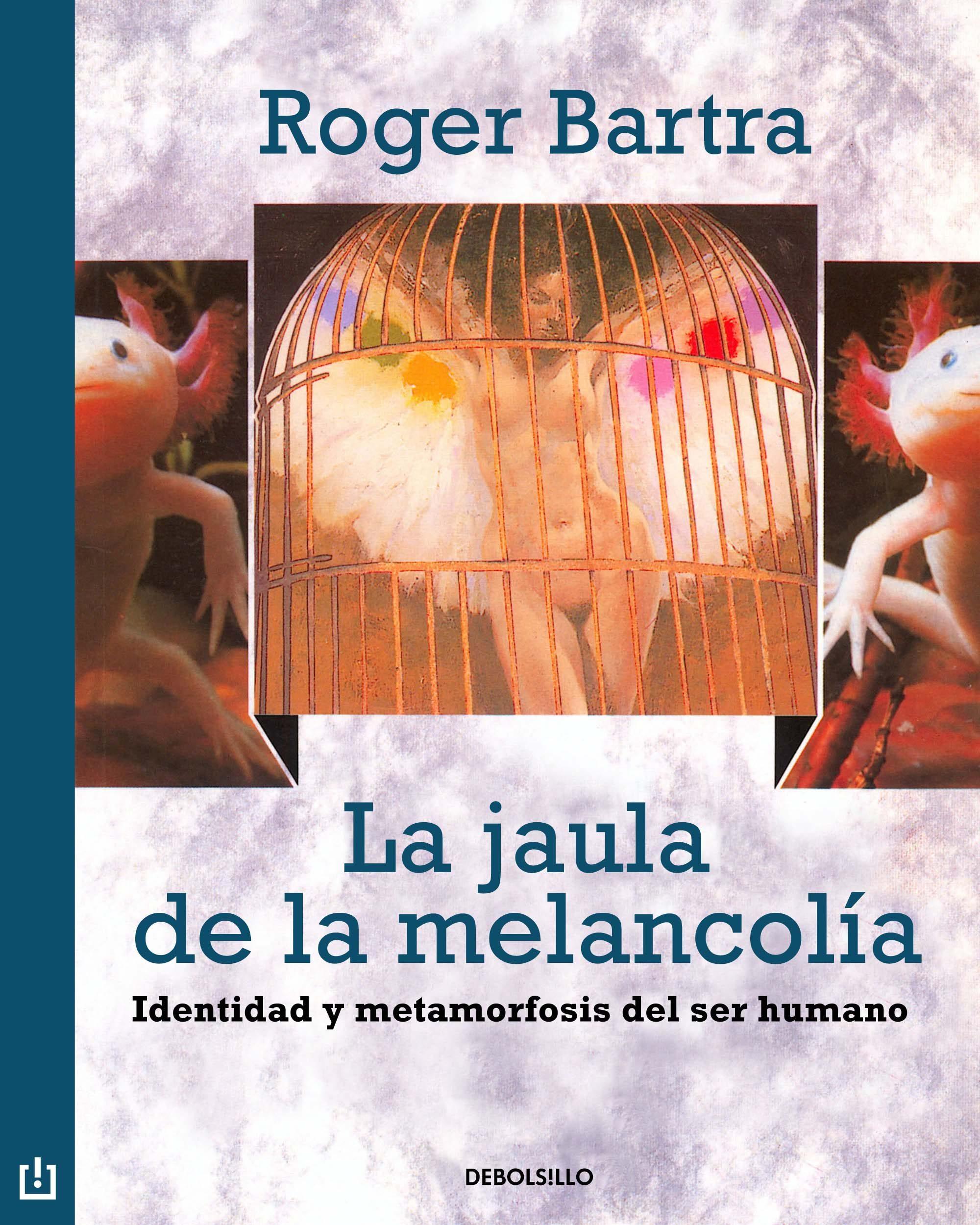 La jaula de la melancol a. Identidad y metamorfosis del mexicano