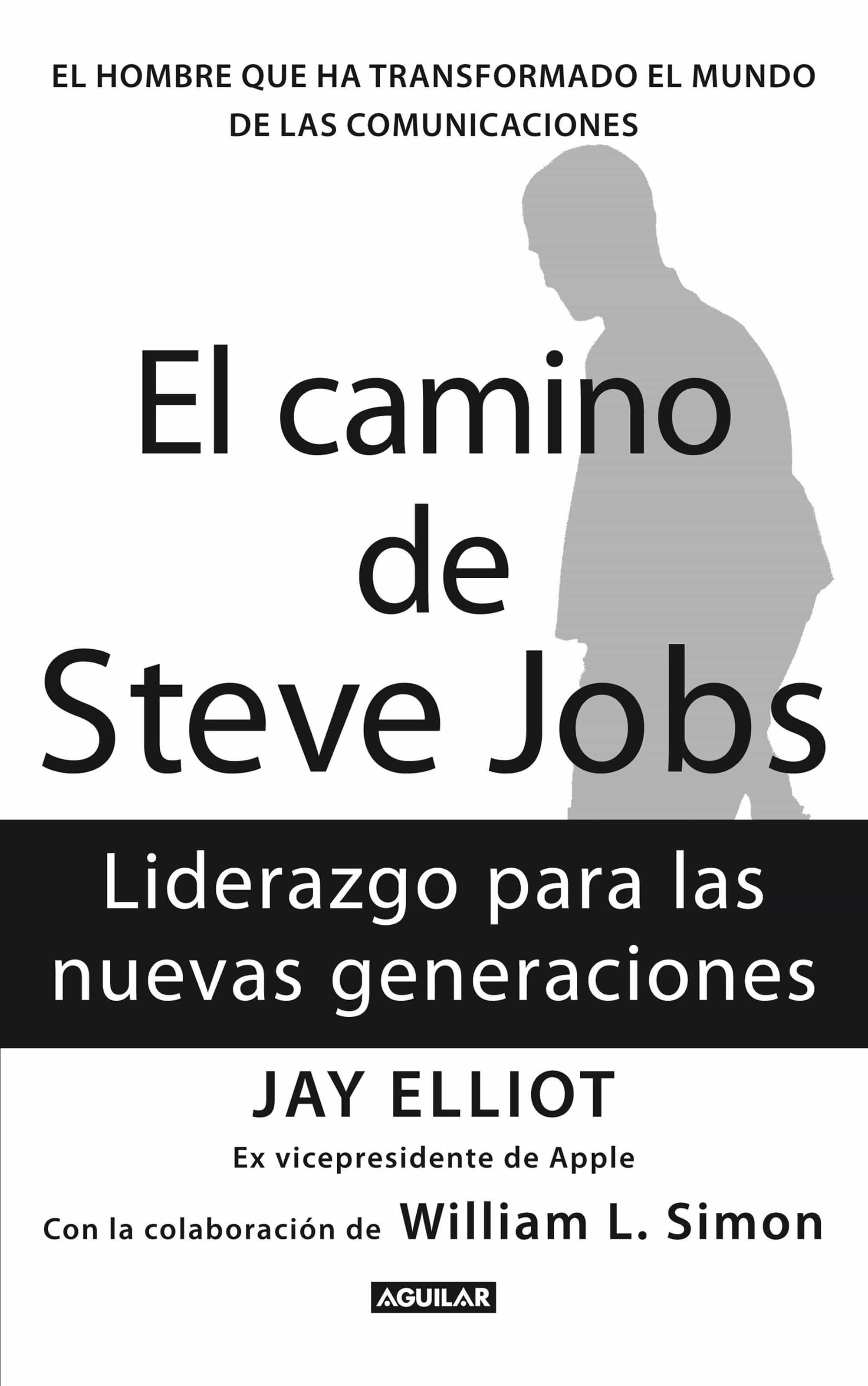 El camino de steve jobs ebook jay elliot 9788403132061