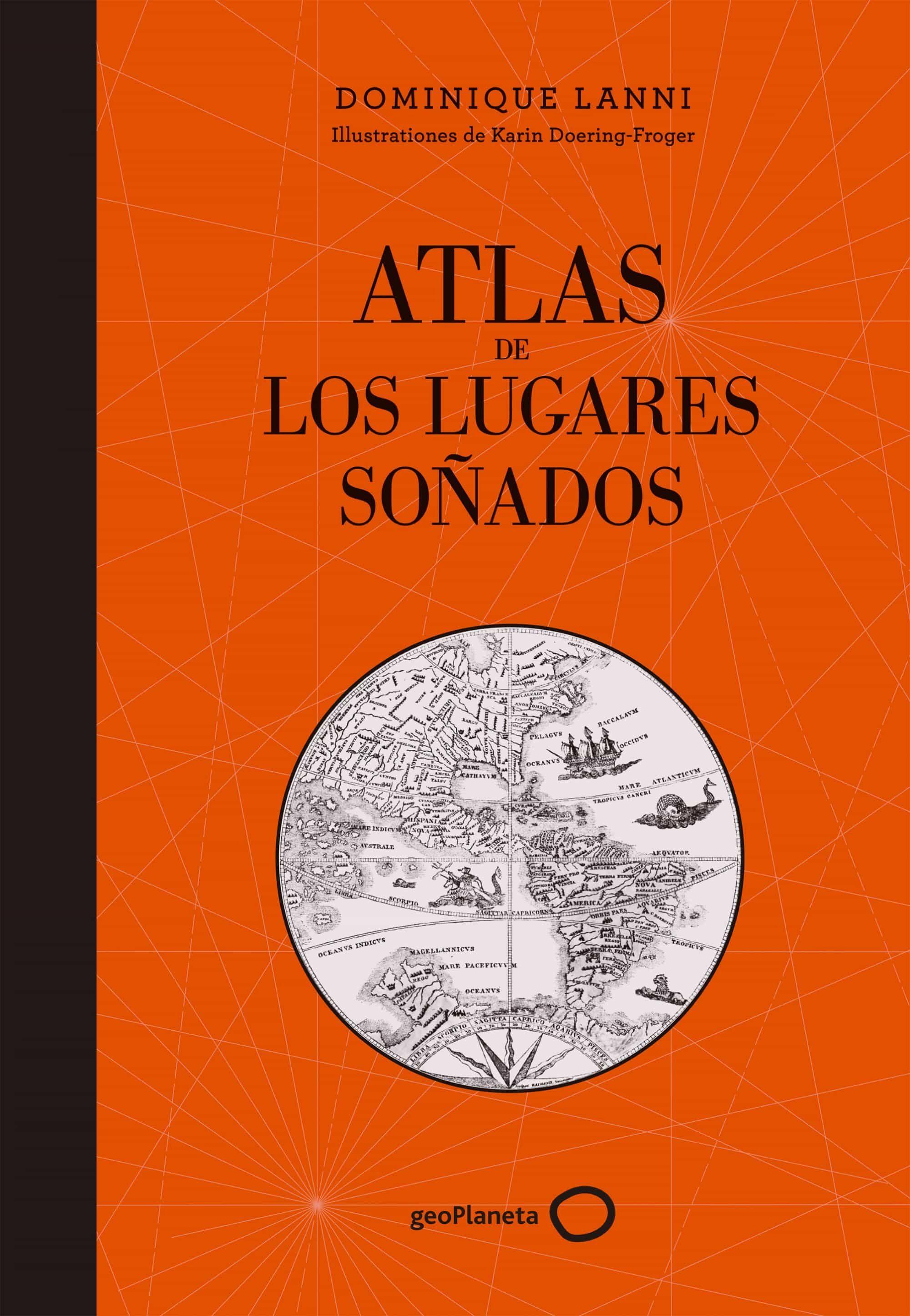 atlas de los lugares soñados-dominique lanni-9788408152361