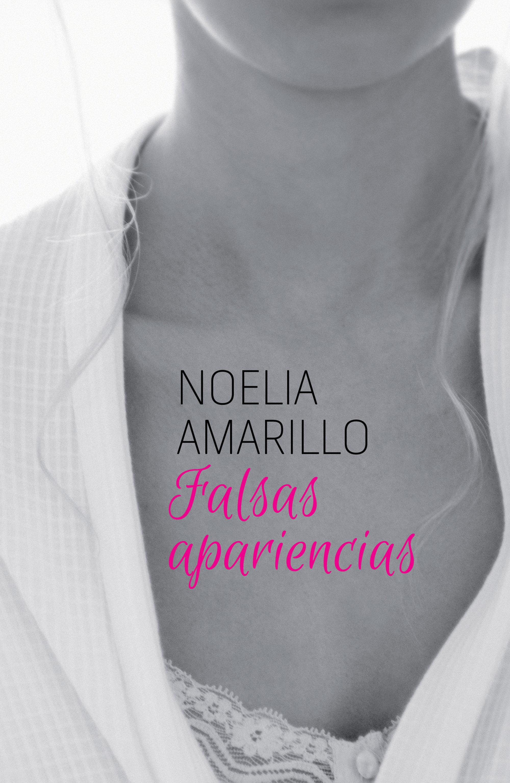Falsas Apariencias   por Noelia Amarillo