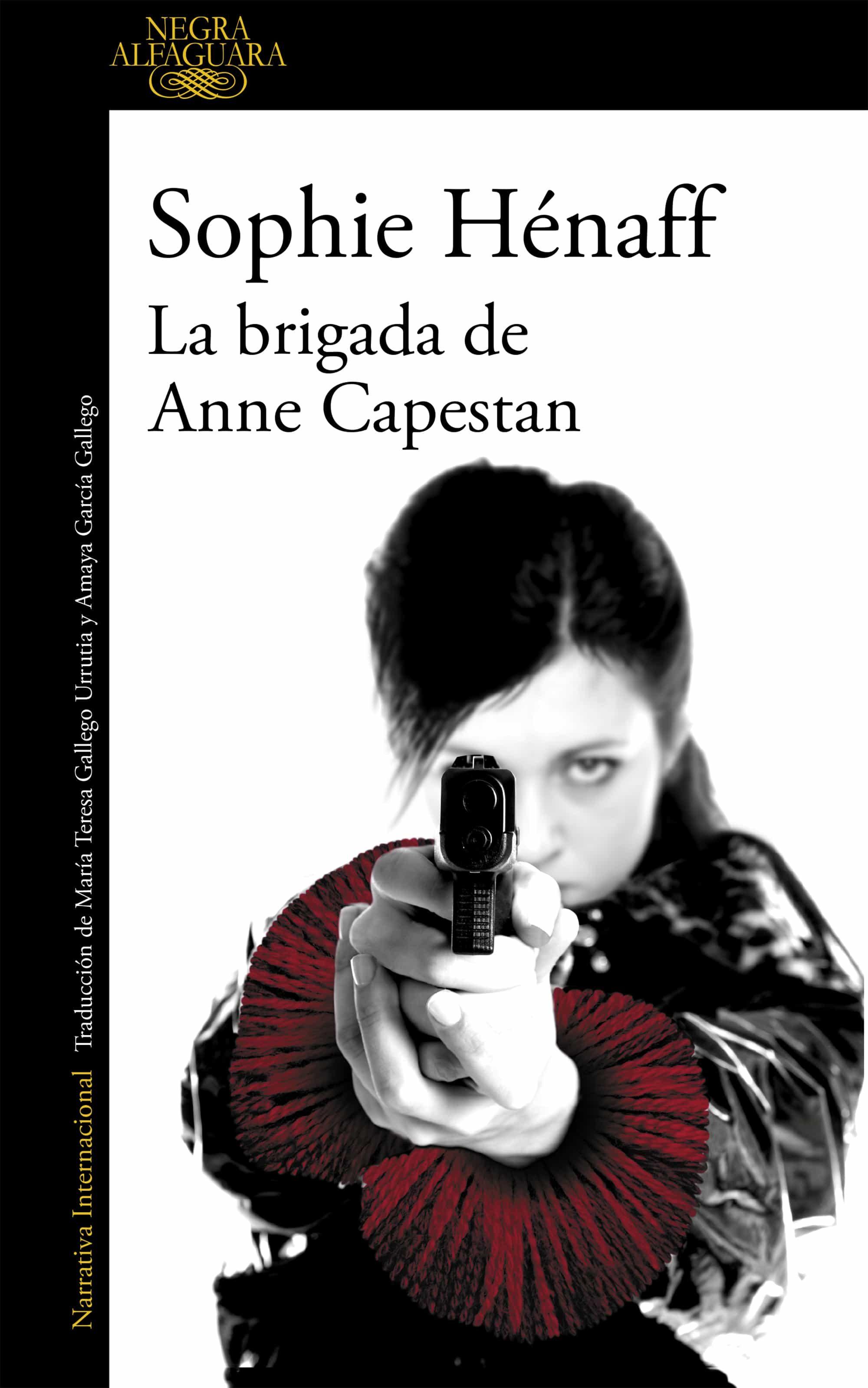 La Brigada De Anne Capestan (anne Capestan 1)   por Sophie Henaff