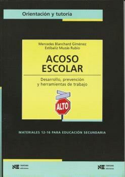 Acoso Escolar: Desarrollo Y Prevencion Y Herramientas De Trabajo por Mercedes Blanchard Gimenez epub