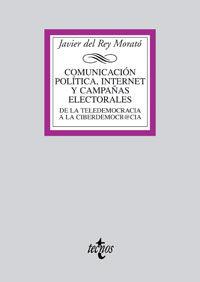 Comunicacion Politica, Internet Y Campañas Electorales: De La Tel Edemocracia Ala Ciberdemocracia por Javier Del Rey Morato epub