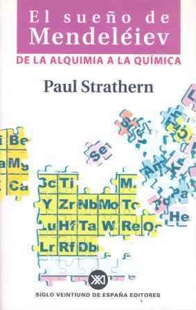 El Sueño De Mendeleiev De La Alquimia A La Quimica por Paul Strathern