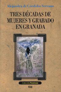 Tres Decadas De Mujeres Y Grabado En Granada (incluye Cd) por Alejandra De Cordoba Serrano epub