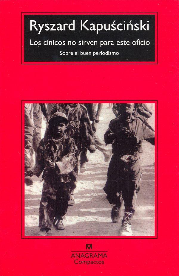 Los Cinicos No Sirven Para Este Oficio: Sobre El Buen Periodismo (8ª Ed.) por Ryszard Kapuscinski epub