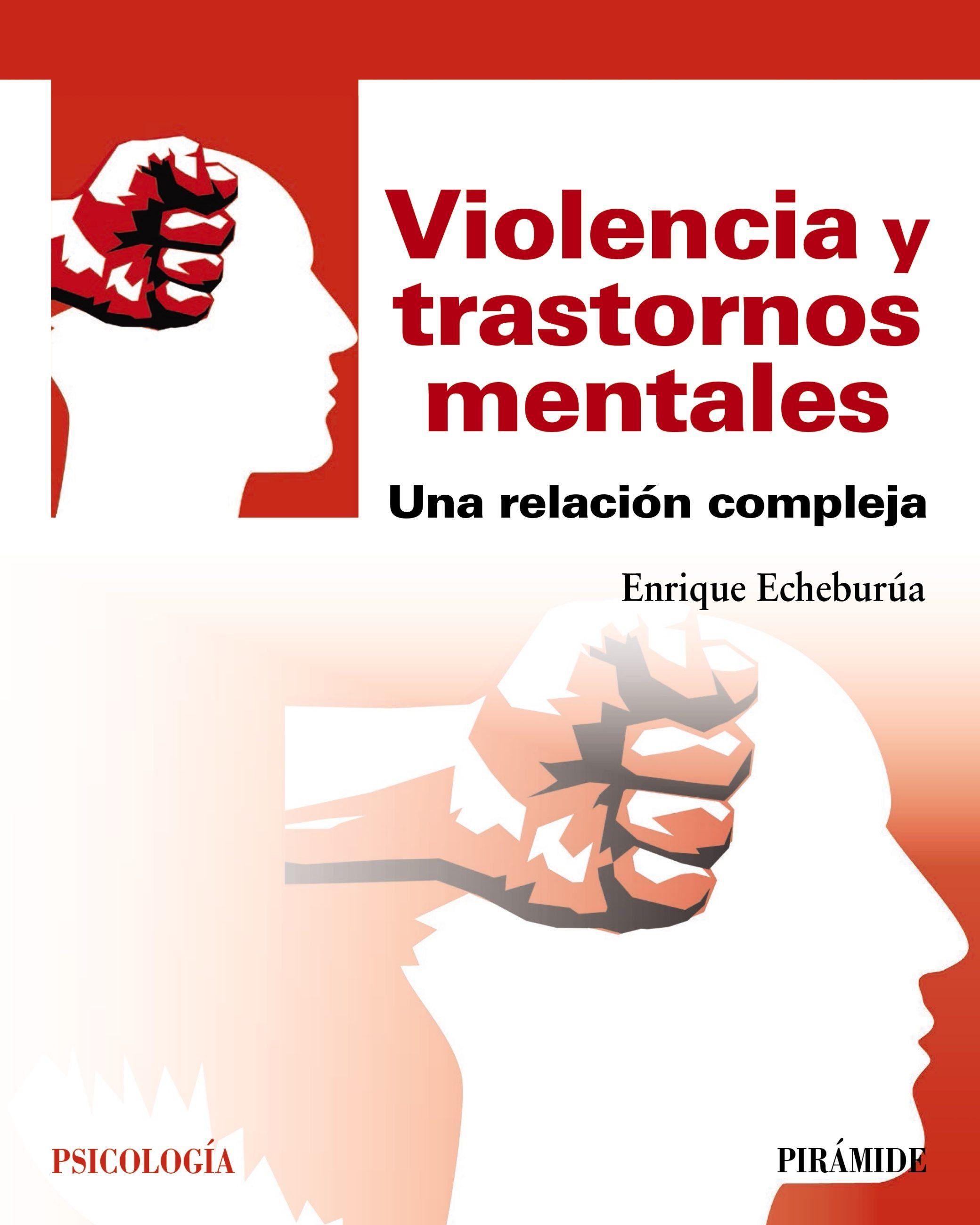 Violencia Y Trastornos Mentales   por Enrique Echeburua Odriozola