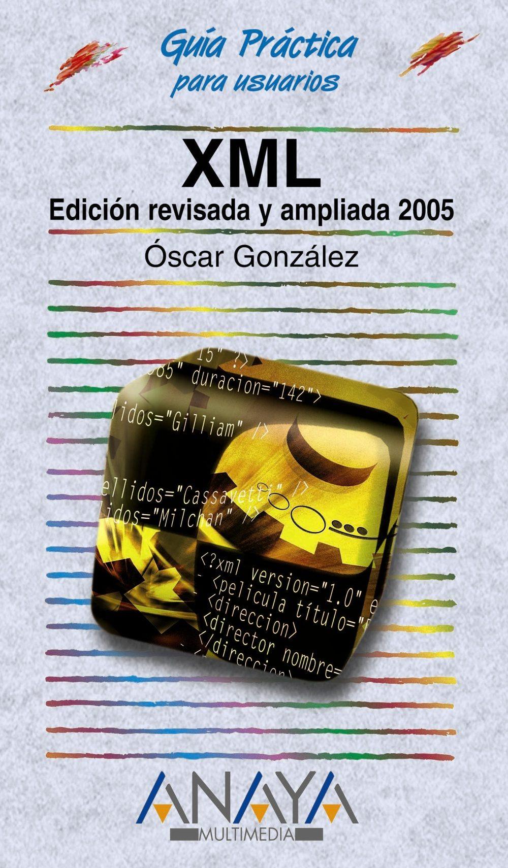 Xml (edicion Revisada Y Ampliada 2005) (guia Practica Para Usuari Os) por Oscar Gonzalez epub