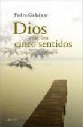 Dios Con Los Cinco Sentidos por Pedro Gelabert