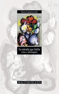 La Mirada Que Habla (cine E Ideologias) por Vv.aa.