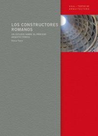 Los Constructores Romanos: Un Estudio Sobre El Proceso Arquitecto Nico por Rabun Taylor