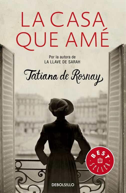 La Casa Que Amé por Tatiana De Rosnay