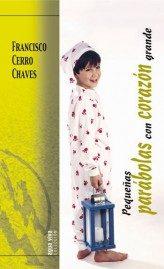 Pequeñas Parabolas Con Corazon Grande (2ª Ed.) por Francisco Cerro Chaves epub