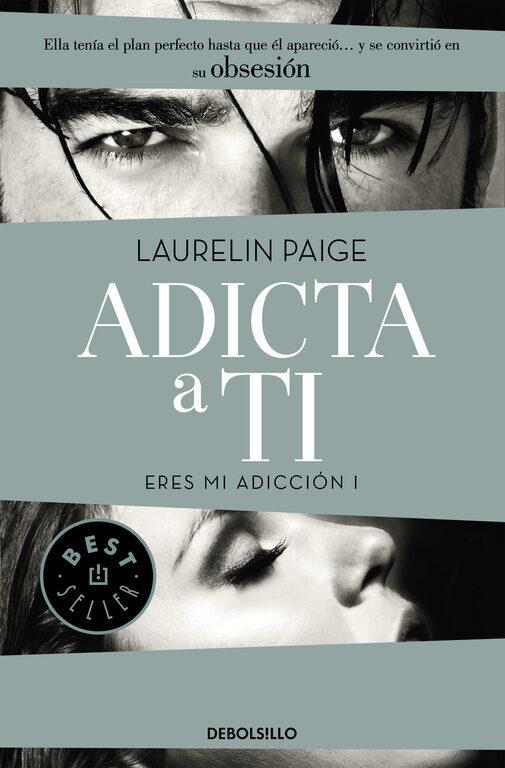 adicta a ti (eres mi adiccion i)-laurelin paige-9788490628461