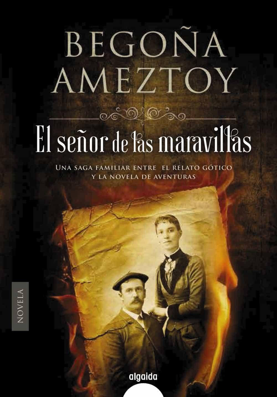 El señor de las maravillas - Begoña Ameztoy 9788490677261