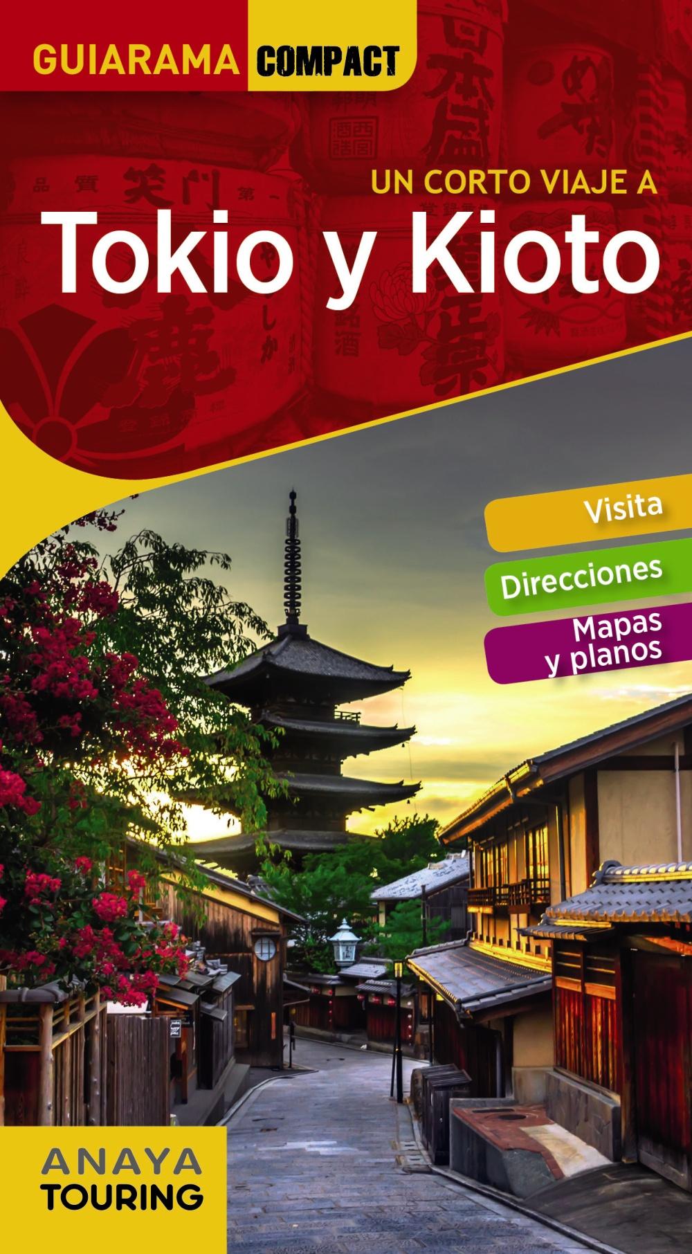 un corto viaje a tokio y kioto 2018 (guiarama compact) 7ª ed.-9788491581161