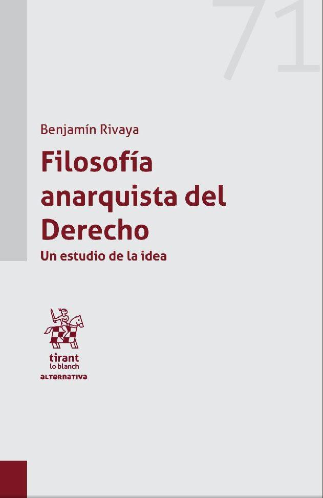 Filosofía Anarquista Del Derecho por Rivaya Benjamin