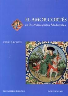 El Amor Cortes (manuscritos Medievales) por Pamela Porter