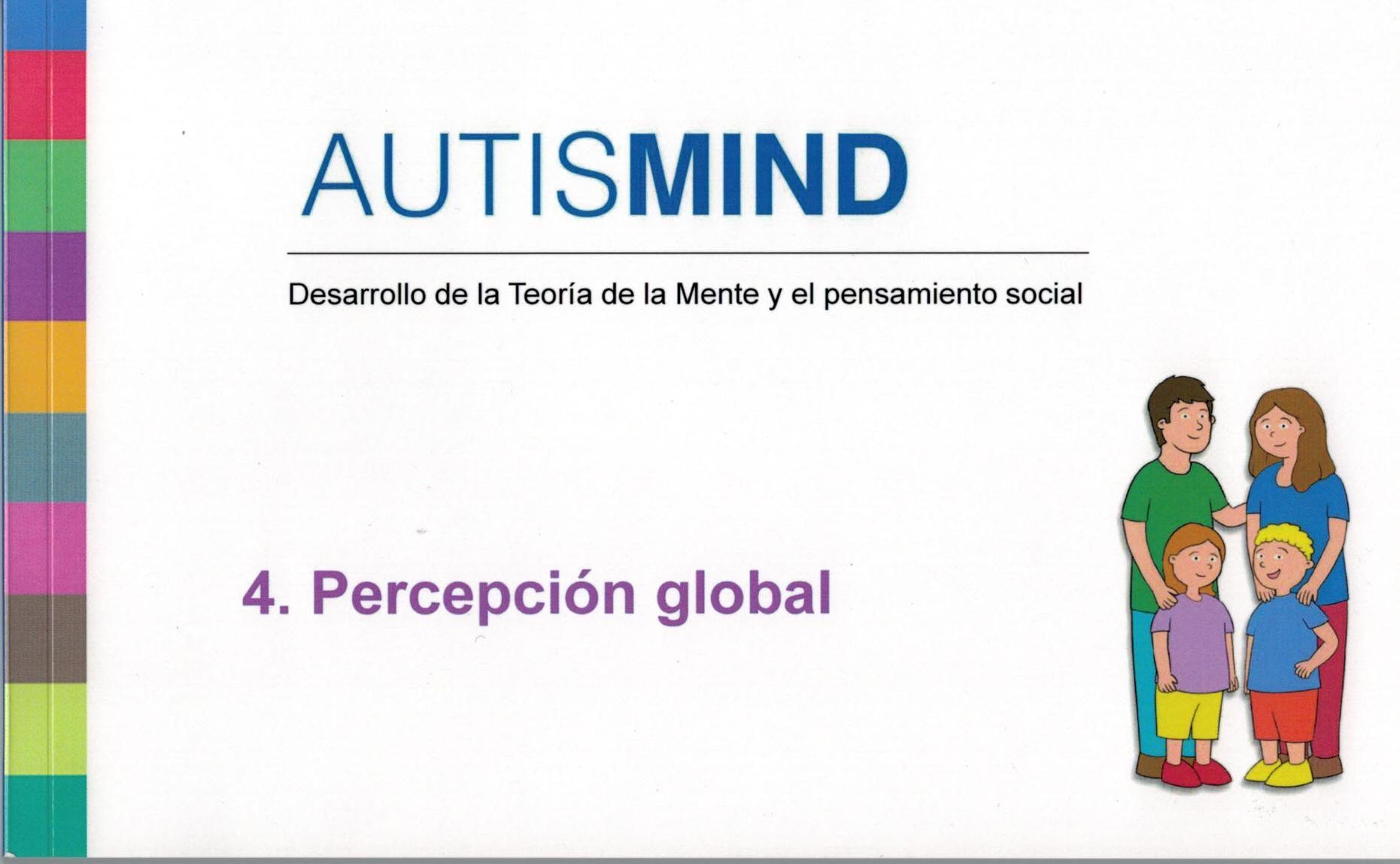 Autismind 4: Percepcion Global: Desarrollo De La Teoria De La Mente Y El Pensamiento Social por Carlos Garcia Junco